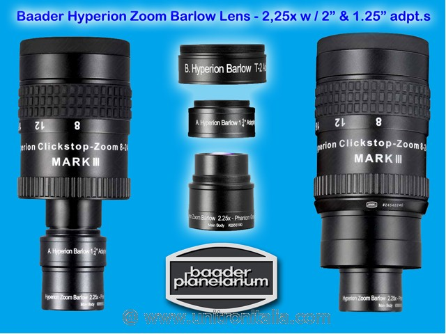 Baader Oculare Hyperion Zoom f. 8-24 mm MK III click-stop d.31,8/50,8mm + Lente di Barlow Hyperion 2.25x, Bundle: Mark III ClickStop Zoom 8 -24 mm providing an fl range from 3,5 to 24mm.