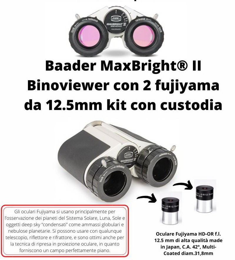 Baader Visore Binoculare MaxBright II con custodia e 2 Oculari Fujiyama HD-OR f.l. 12.5 mm di alta qualità made in Japan, C.A. 42°, Multi-Coated d,31,8mm